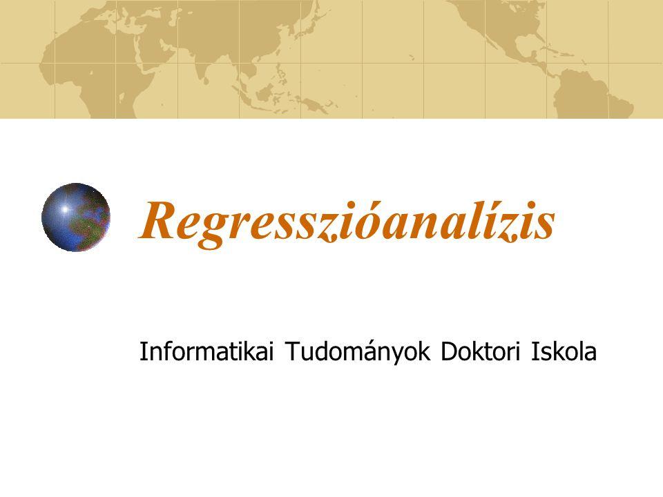 Regresszióanalízis Informatikai Tudományok Doktori Iskola