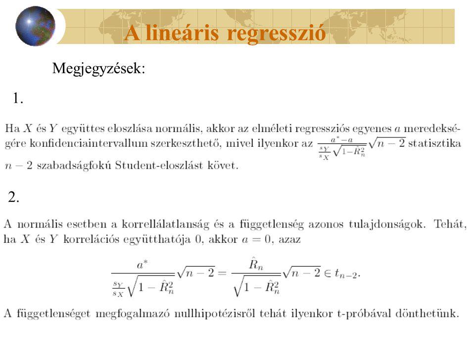 A lineáris regresszió 1. 2. Megjegyzések:
