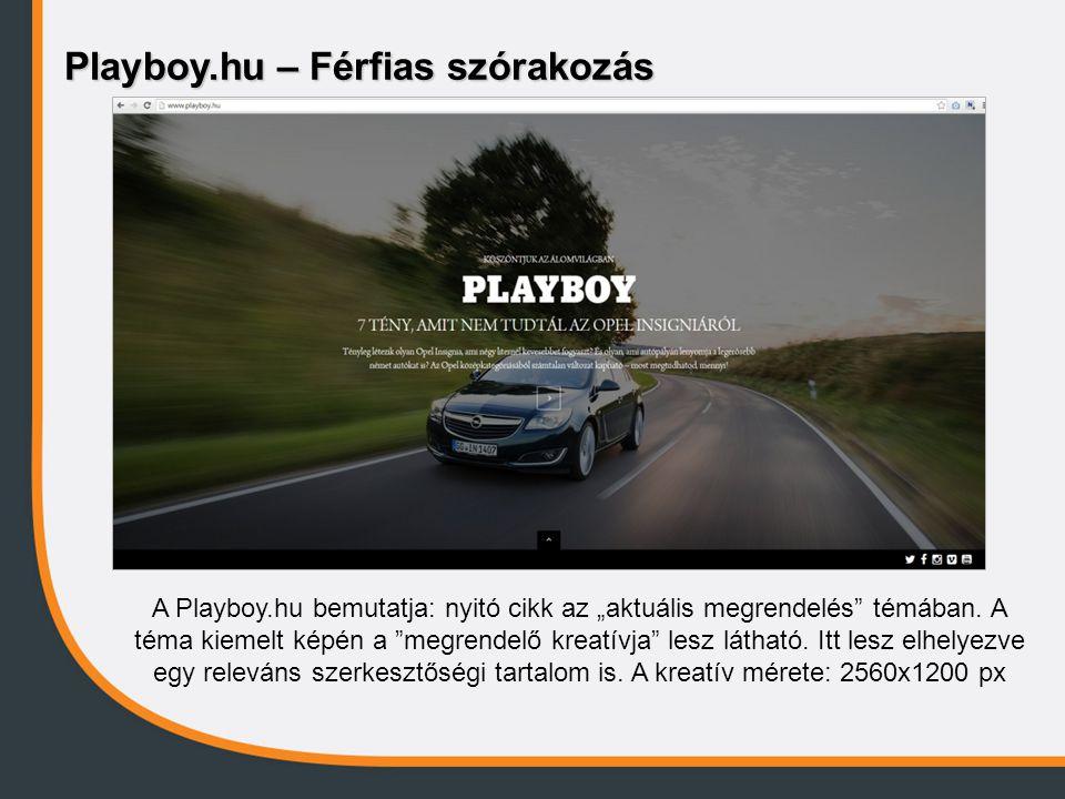 """Playboy.hu – Férfias szórakozás A Playboy.hu bemutatja: nyitó cikk az """"aktuális megrendelés témában."""