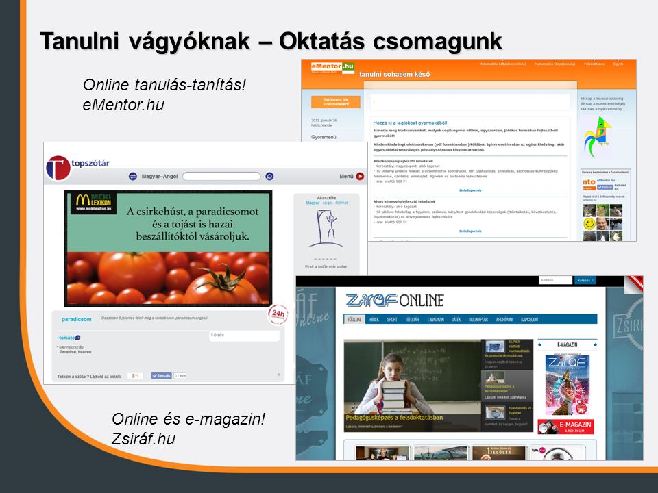Online tanulás-tanítás! eMentor.hu Online és e-magazin! Zsiráf.hu Tanulni vágyóknak – Oktatás csomagunk