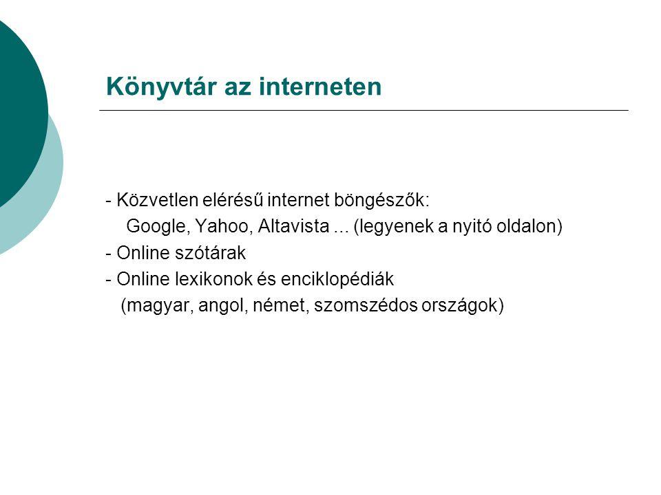 Könyvtár az interneten - Közvetlen elérésű internet böngészők: Google, Yahoo, Altavista...