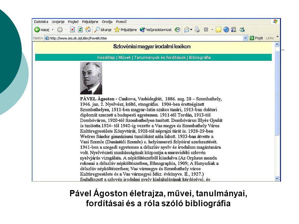 Pável Ágoston életrajza, művei, tanulmányai, fordításai és a róla szóló bibliográfia