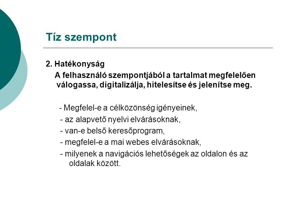 Tíz szempont 3.Karbantartottság A minőségi elvek szerint biztosítsák a naprakészségét.
