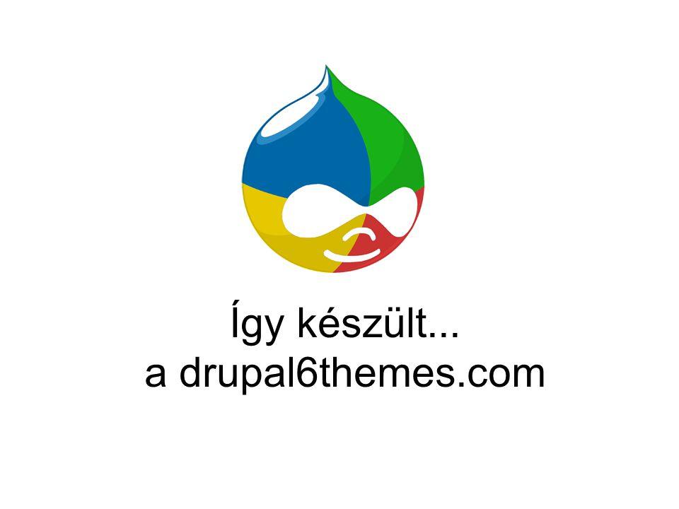 Így készült... a drupal6themes.com