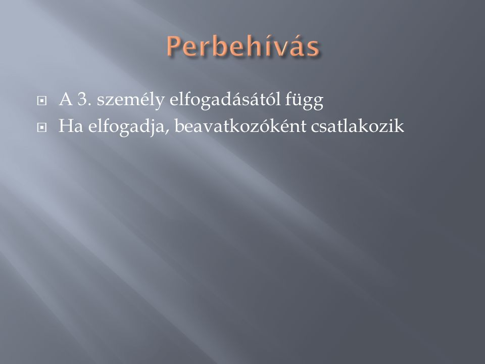  Képviselet a perben:  - törvényes képviselet  - ügygondnoki képviselet  - meghatalmazotti képviselet