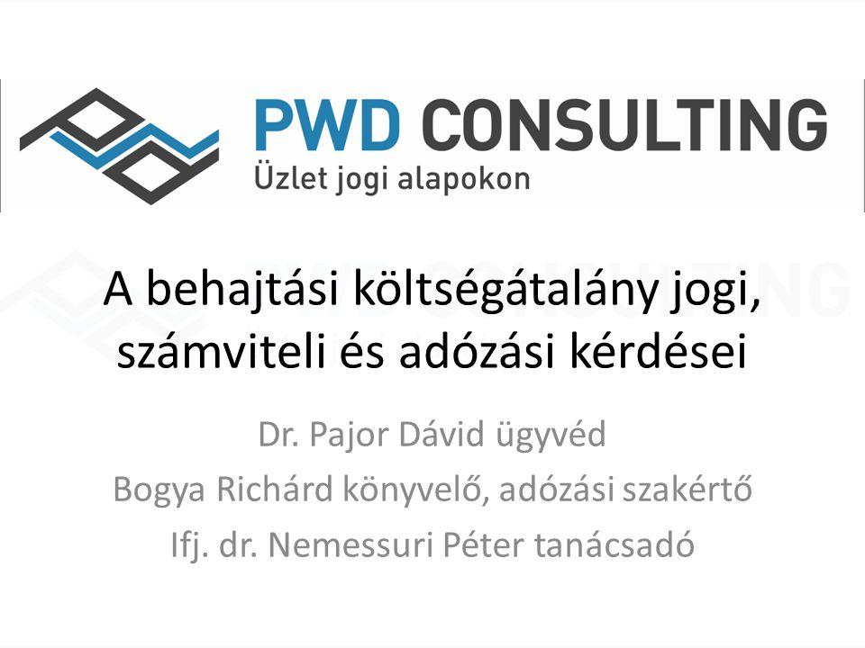 A behajtási költségátalány jogi, számviteli és adózási kérdései Dr. Pajor Dávid ügyvéd Bogya Richárd könyvelő, adózási szakértő Ifj. dr. Nemessuri Pét