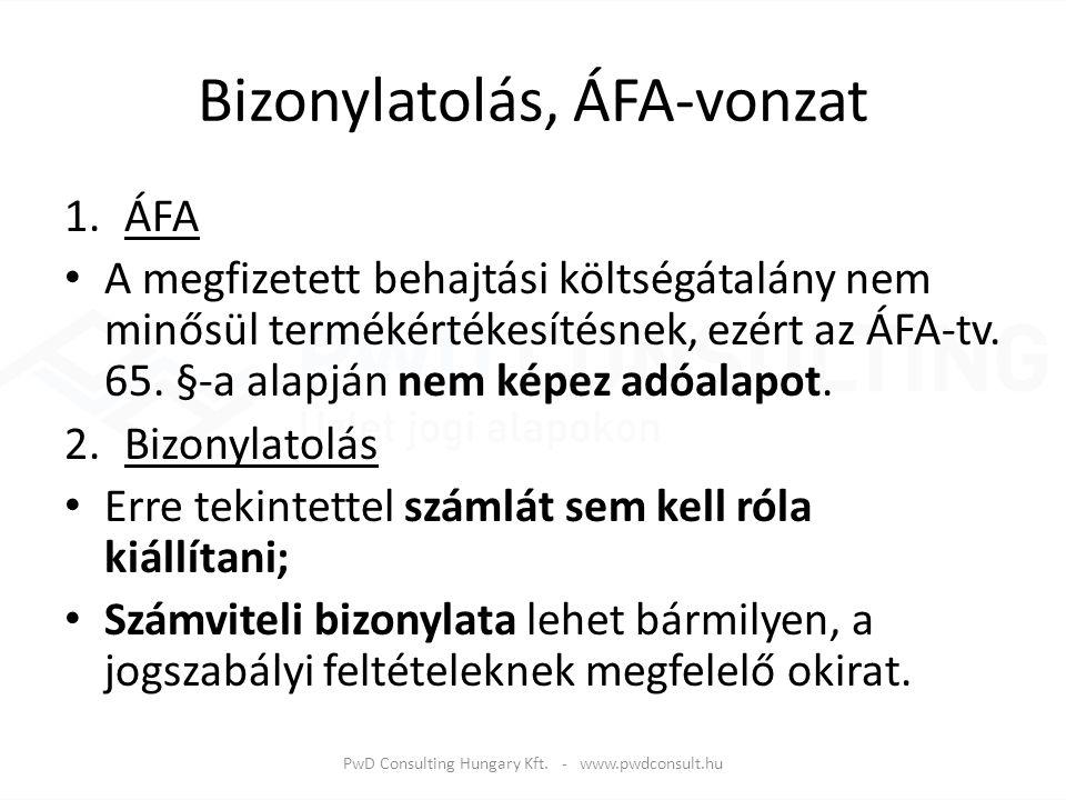 Bizonylatolás, ÁFA-vonzat 1.ÁFA A megfizetett behajtási költségátalány nem minősül termékértékesítésnek, ezért az ÁFA-tv. 65. §-a alapján nem képez ad