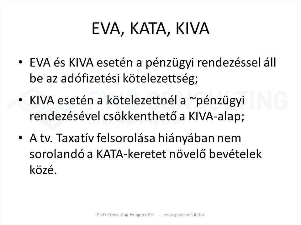 EVA, KATA, KIVA EVA és KIVA esetén a pénzügyi rendezéssel áll be az adófizetési kötelezettség; KIVA esetén a kötelezettnél a ~pénzügyi rendezésével cs