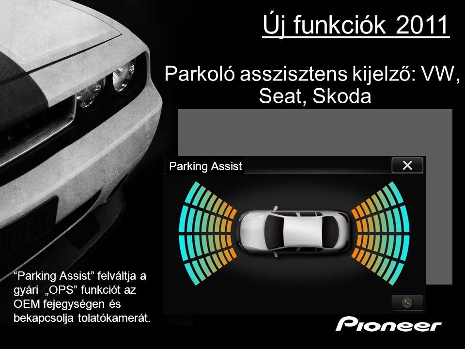 """Parkoló asszisztens kijelző: VW, Seat, Skoda Parking Assist """"Parking Assist"""" felváltja a gyári """"OPS"""" funkciót az OEM fejegységen és bekapcsolja tolató"""