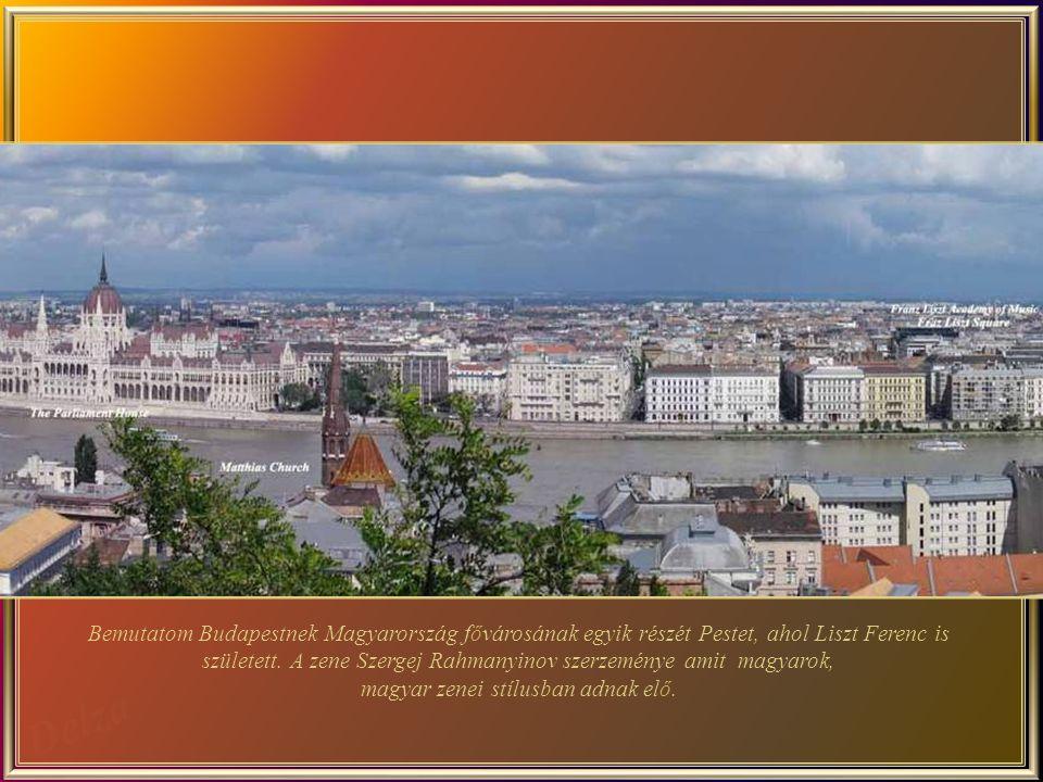 Bemutatom Budapestnek Magyarország fővárosának egyik részét Pestet, ahol Liszt Ferenc is született.