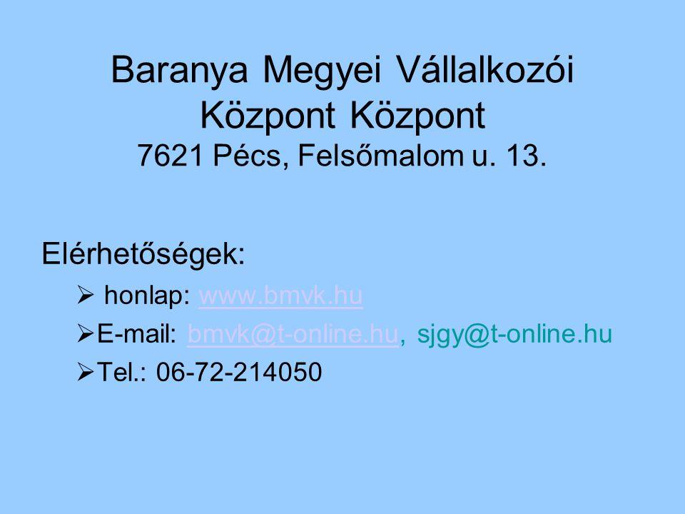 Baranya Megyei Vállalkozói Központ Központ 7621 Pécs, Felsőmalom u.