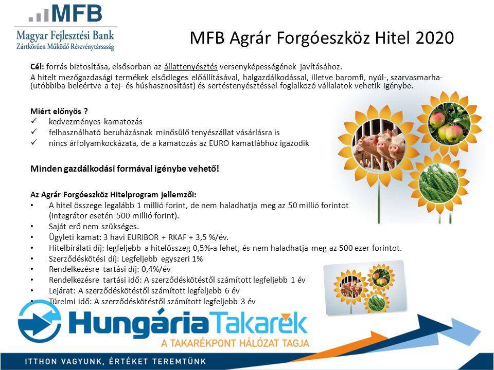 MFB Agrár Forgóeszköz Hitel 2020 Cél: forrás biztosítása, elsősorban az állattenyésztés versenyképességének javításához. A hitelt mezőgazdasági termék