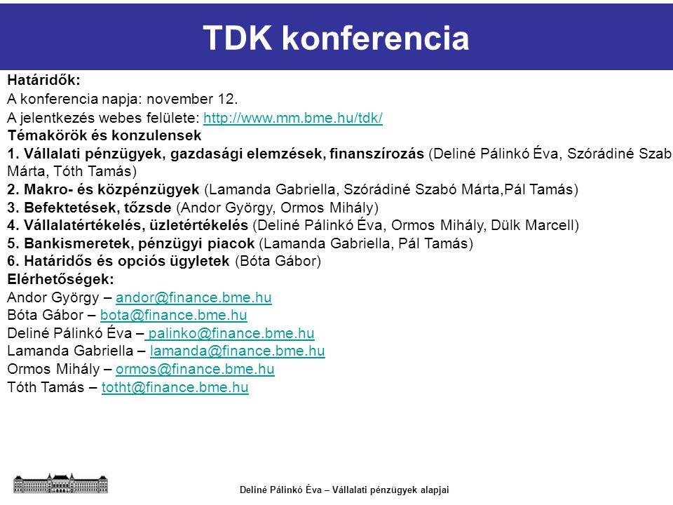 Deliné Pálinkó Éva – Vállalati pénzügyek alapjai TDK konferencia Határidők: A konferencia napja: november 12. A jelentkezés webes felülete: http://www