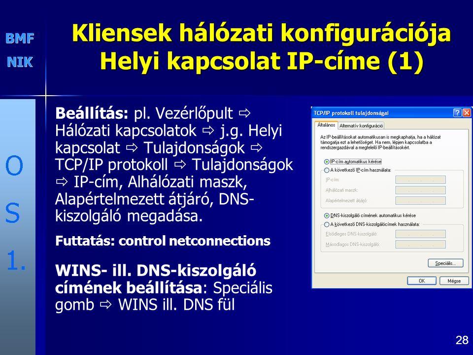 28 Kliensek hálózati konfigurációja Helyi kapcsolat IP-címe (1) Beállítás: pl.