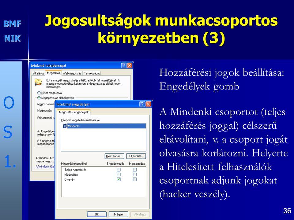 36 Hozzáférési jogok beállítása: Engedélyek gomb A Mindenki csoportot (teljes hozzáférés joggal) célszerű eltávolítani, v.