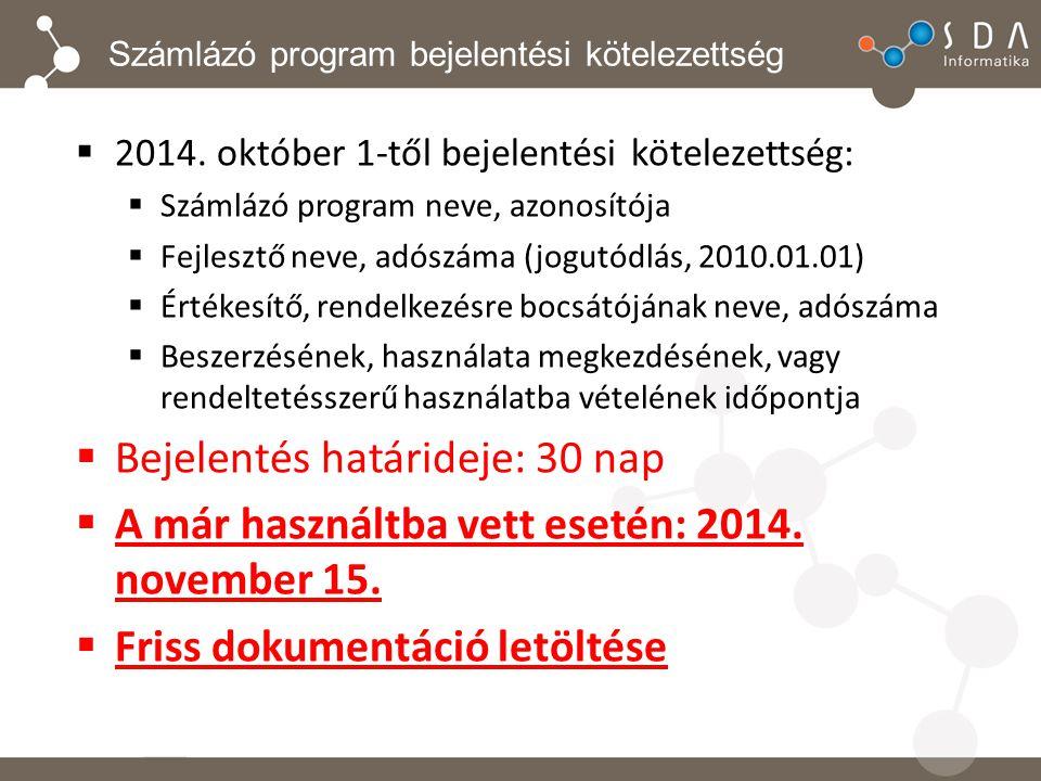 Számlázó program bejelentési kötelezettség  2014. október 1-től bejelentési kötelezettség:  Számlázó program neve, azonosítója  Fejlesztő neve, adó