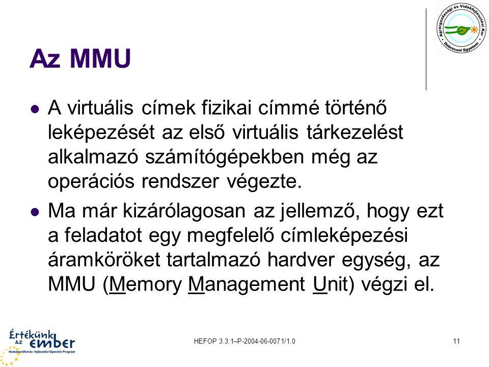 HEFOP 3.3.1–P-2004-06-0071/1.011 Az MMU A virtuális címek fizikai címmé történő leképezését az első virtuális tárkezelést alkalmazó számítógépekben mé