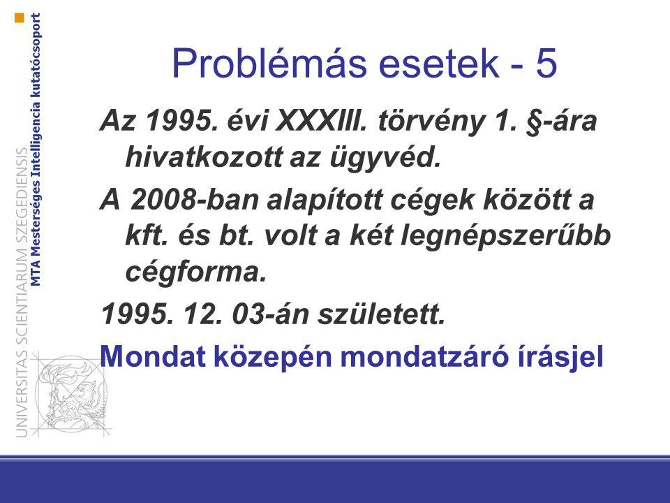 Problémás esetek - 5 Az 1995. évi XXXIII. törvény 1.