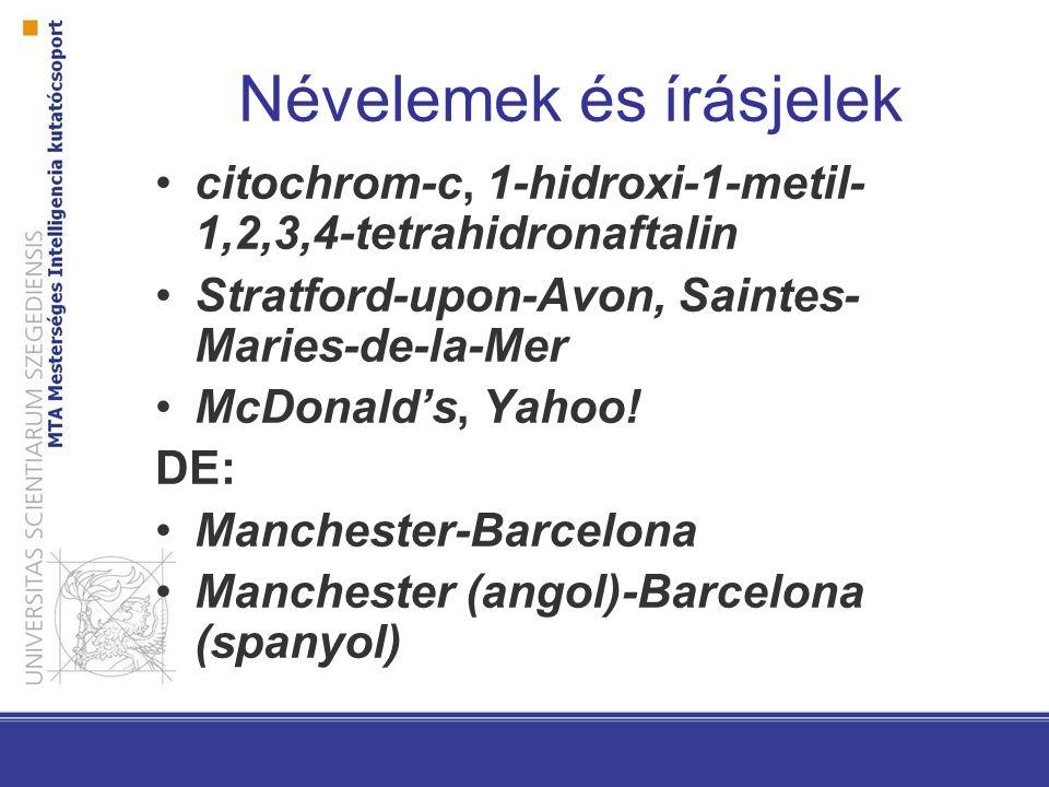 Névelemek és írásjelek citochrom-c, 1-hidroxi-1-metil- 1,2,3,4-tetrahidronaftalin Stratford-upon-Avon, Saintes- Maries-de-la-Mer McDonald's, Yahoo.