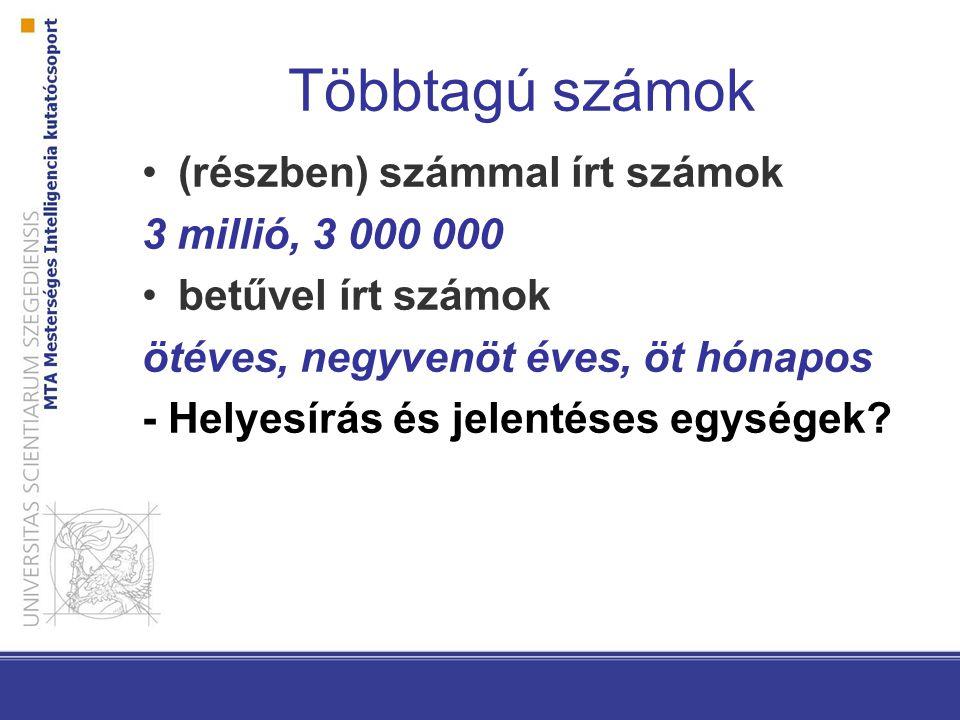 Többtagú számok (részben) számmal írt számok 3 millió, 3 000 000 betűvel írt számok ötéves, negyvenöt éves, öt hónapos - Helyesírás és jelentéses egységek