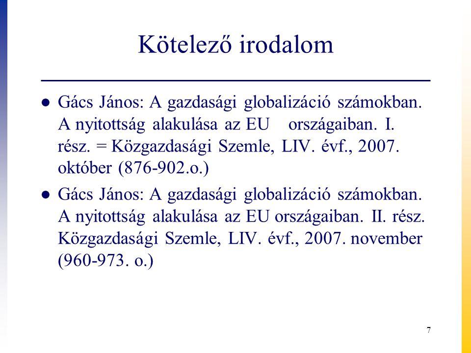 Kötelező irodalom ● Gács János: A gazdasági globalizáció számokban.
