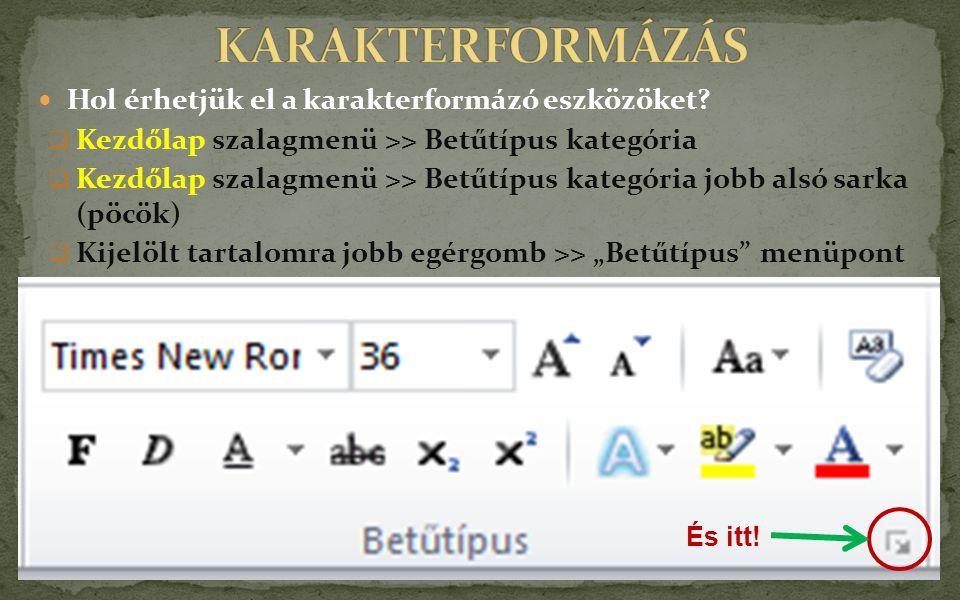 Betűtípus és betűméret megadása:  Legördülő menüből kiválasztva  Gépeléssel  Méret esetén, egységenkénti méretezés ikonok segítségével