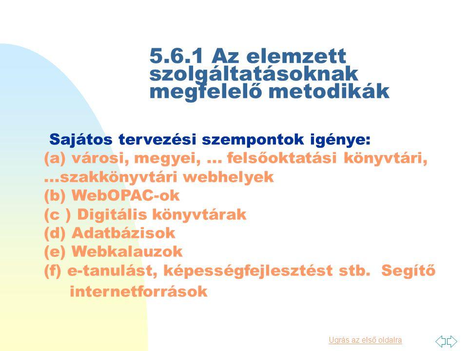5.6. Javaslatok, ajánlások 5.6.1 Az elemzett szolgáltatásoknak megfelelő metodikák 5.6.2 Sokrétű metodikai eszköztár 5.6.3 Konkrét fejlesztési javasla