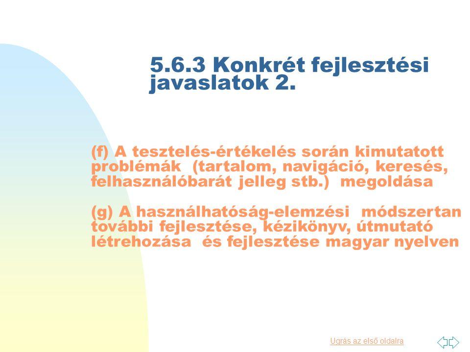 Ugrás az első oldalra 5.6.3. Konkrét fejlesztési javaslatok 1.