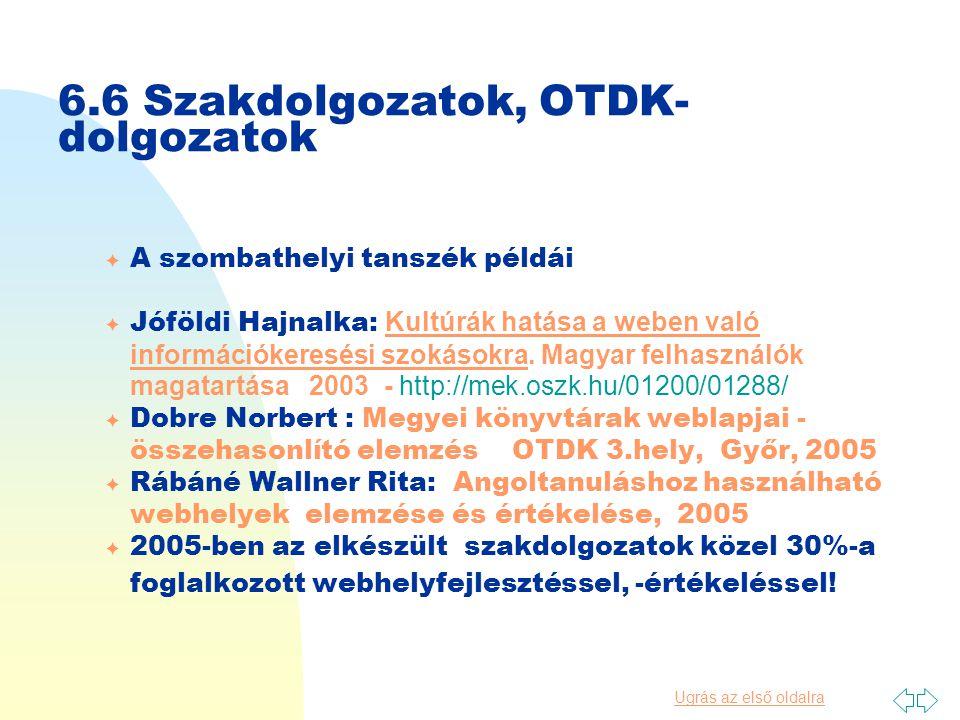 Ugrás az első oldalra 6.5. Linkgyűjtemények, webkala- uzok 2.
