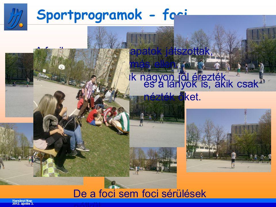 Sportprogramok - foci Harsányi Nap 2012. április 3.