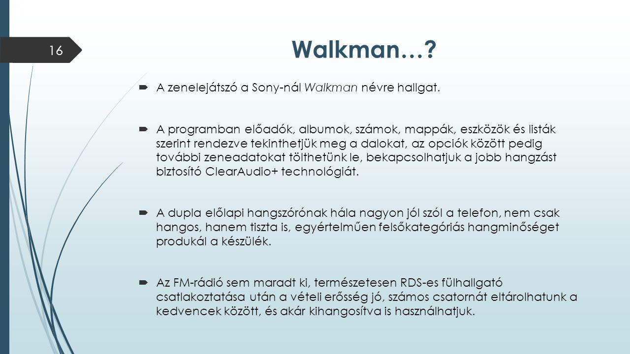 Walkman…?  A zenelejátszó a Sony-nál Walkman névre hallgat.  A programban előadók, albumok, számok, mappák, eszközök és listák szerint rendezve teki