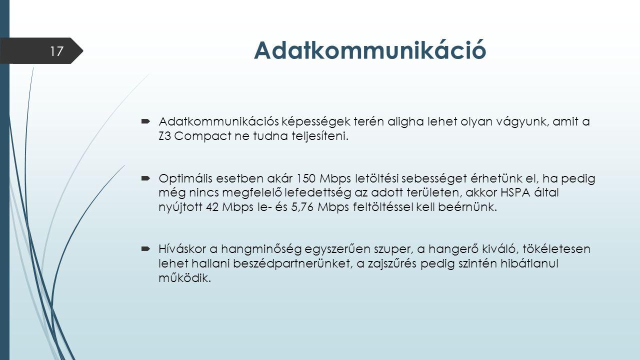 Adatkommunikáció  Adatkommunikációs képességek terén aligha lehet olyan vágyunk, amit a Z3 Compact ne tudna teljesíteni.  Optimális esetben akár 150