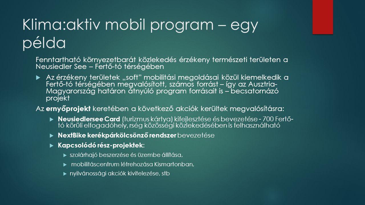 Klima:aktiv mobil program – egy példa Fenntartható környezetbarát közlekedés érzékeny természeti területen a Neusiedler See – Fertő-tó térségében  Az