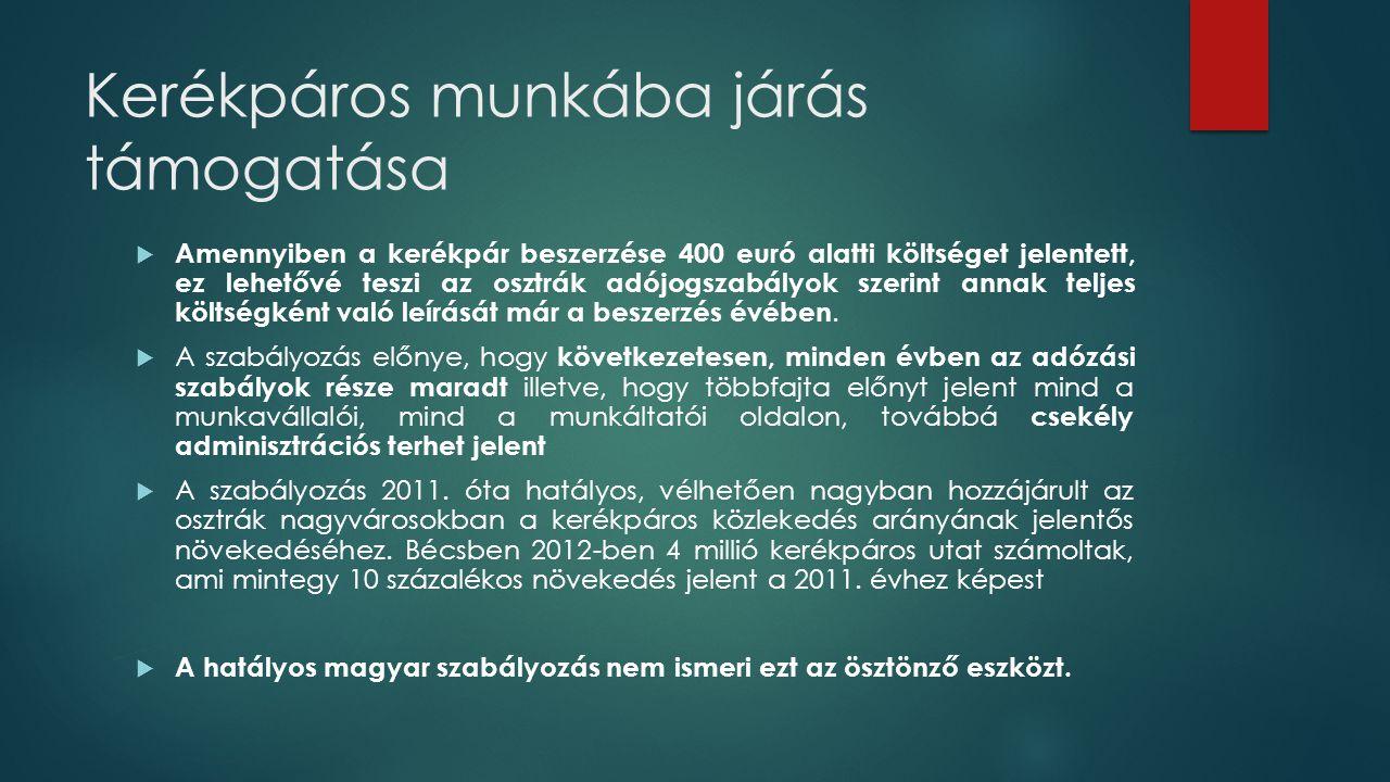 Kerékpáros munkába járás támogatása  Amennyiben a kerékpár beszerzése 400 euró alatti költséget jelentett, ez lehetővé teszi az osztrák adójogszabály