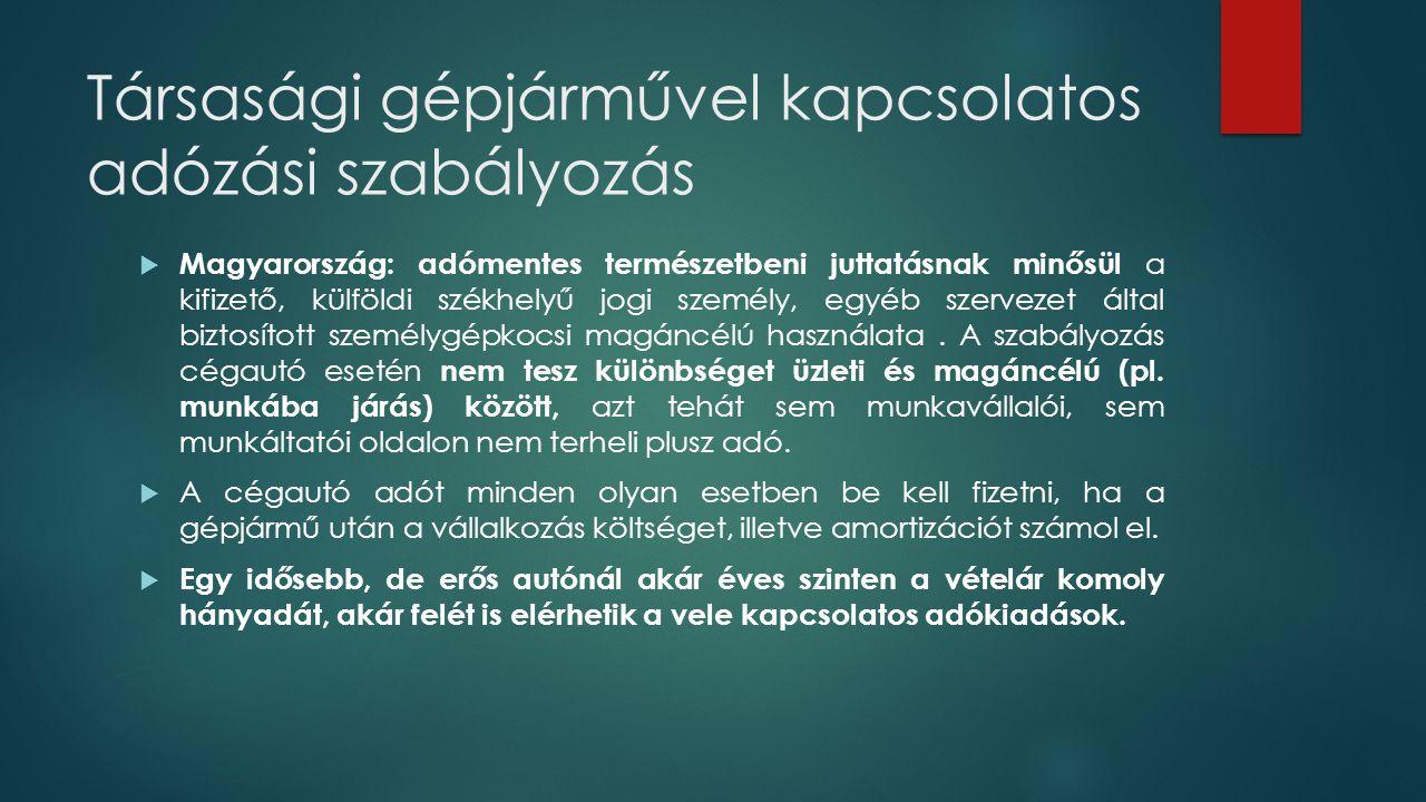 Társasági gépjárművel kapcsolatos adózási szabályozás  Magyarország: adómentes természetbeni juttatásnak minősül a kifizető, külföldi székhelyű jogi