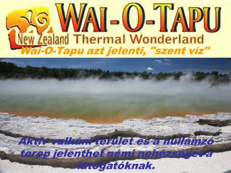 Wai-O-Tapu azt jelenti, szent víz Aktív vulkáni terület és a hullámzó terep jelenthet némi nehézséget a látogatóknak.