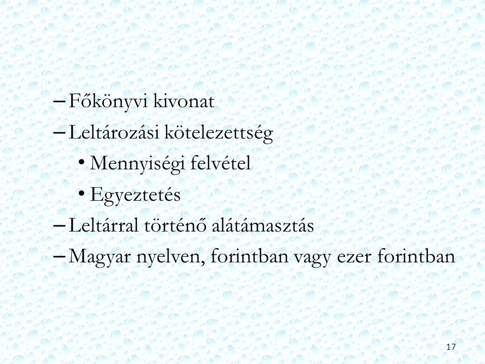 – Főkönyvi kivonat – Leltározási kötelezettség Mennyiségi felvétel Egyeztetés – Leltárral történő alátámasztás – Magyar nyelven, forintban vagy ezer f
