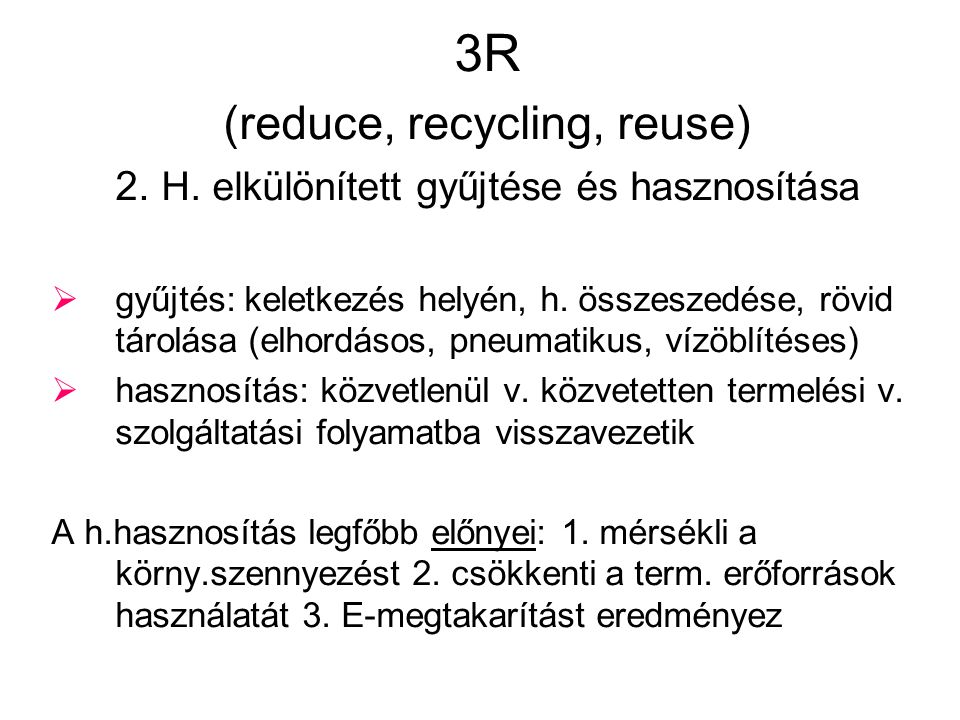 3R (reduce, recycling, reuse) 2.H.
