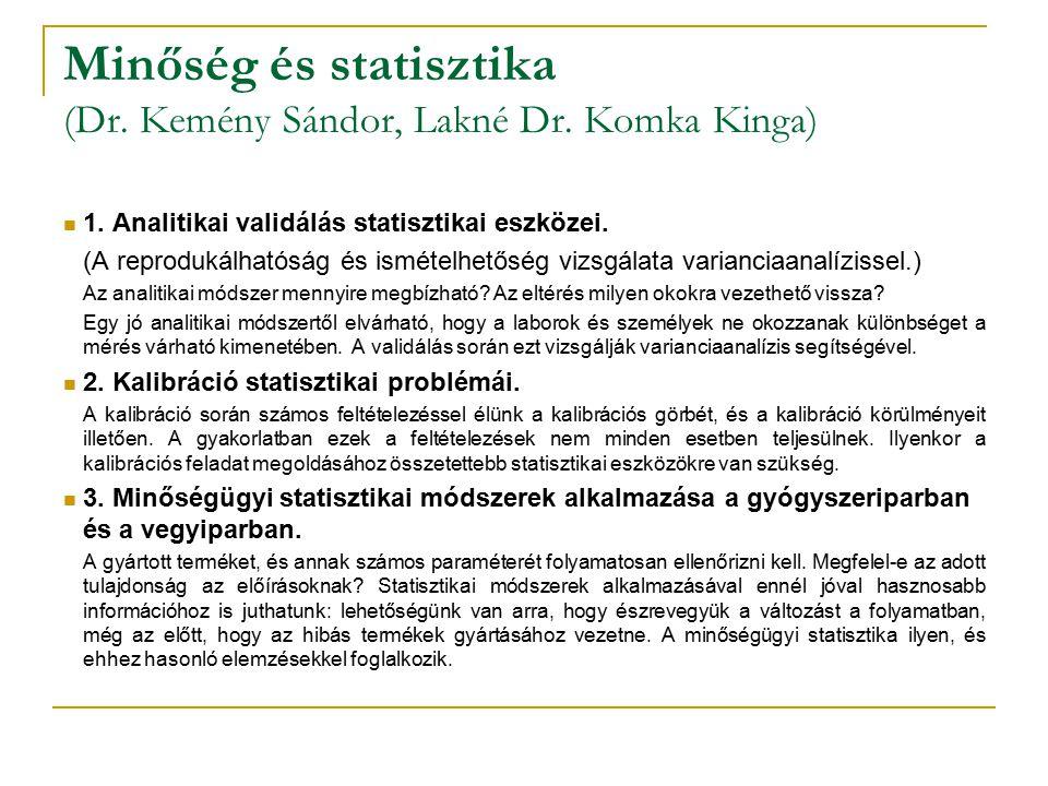 Minőség és statisztika (Dr. Kemény Sándor, Lakné Dr. Komka Kinga) 1. Analitikai validálás statisztikai eszközei. (A reprodukálhatóság és ismételhetősé