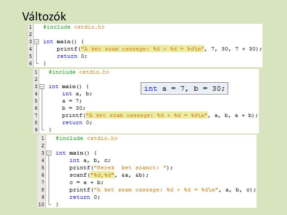 Változók tulajdonságai: Típus(a változó típusa) Név(a változó neve) Érték(a változó értéke) Cím(a memóriacím ahol a változó megtalálható a memóriában) Pl: Double a változó típusa, szam a változó neve, és 0.42 az értéke (kezdőértéke).
