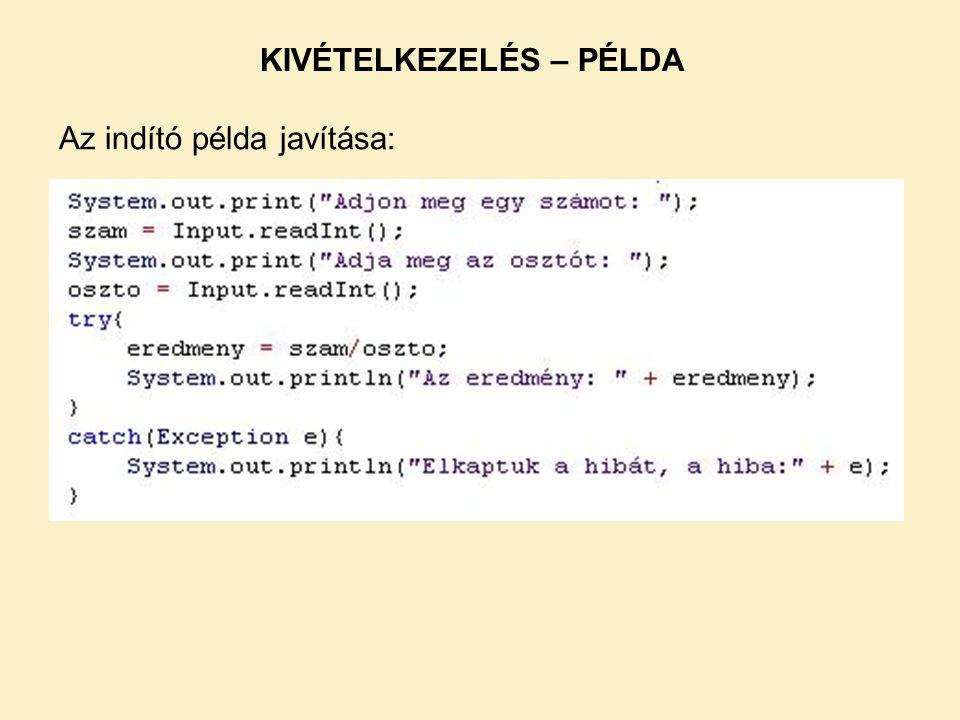 KIVÉTELKEZELÉS – PÉLDA Az indító példa javítása:
