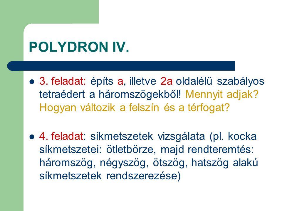 POLYDRON IV.3. feladat: építs a, illetve 2a oldalélű szabályos tetraédert a háromszögekből.
