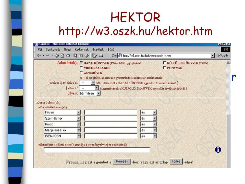 HEKTOR http://w3.oszk.hu/hektor.htm n MNB gyűjtőkör n fordítások: magyar nyelvről és magyar nyelvre