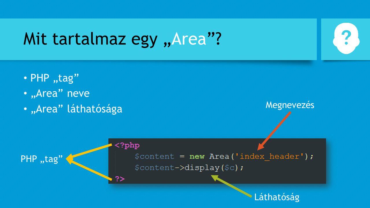 """Mit tartalmaz egy """"Area""""? PHP """"tag"""" """"Area"""" neve """"Area"""" láthatósága PHP """"tag"""" Láthatóság Megnevezés"""