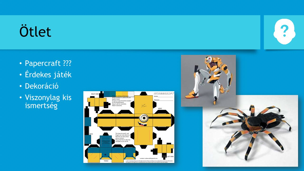 Ötlet Papercraft ??? Érdekes játék Dekoráció Viszonylag kis ismertség