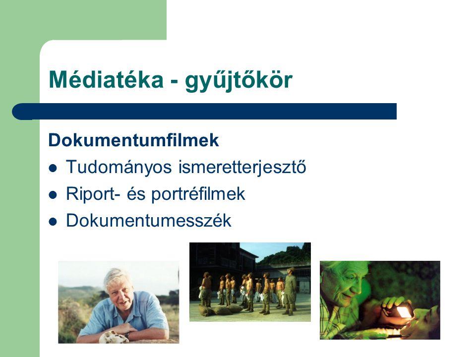 Médiatéka - gyűjtőkör Dokumentumfilmek Tudományos ismeretterjesztő Riport- és portréfilmek Dokumentumesszék