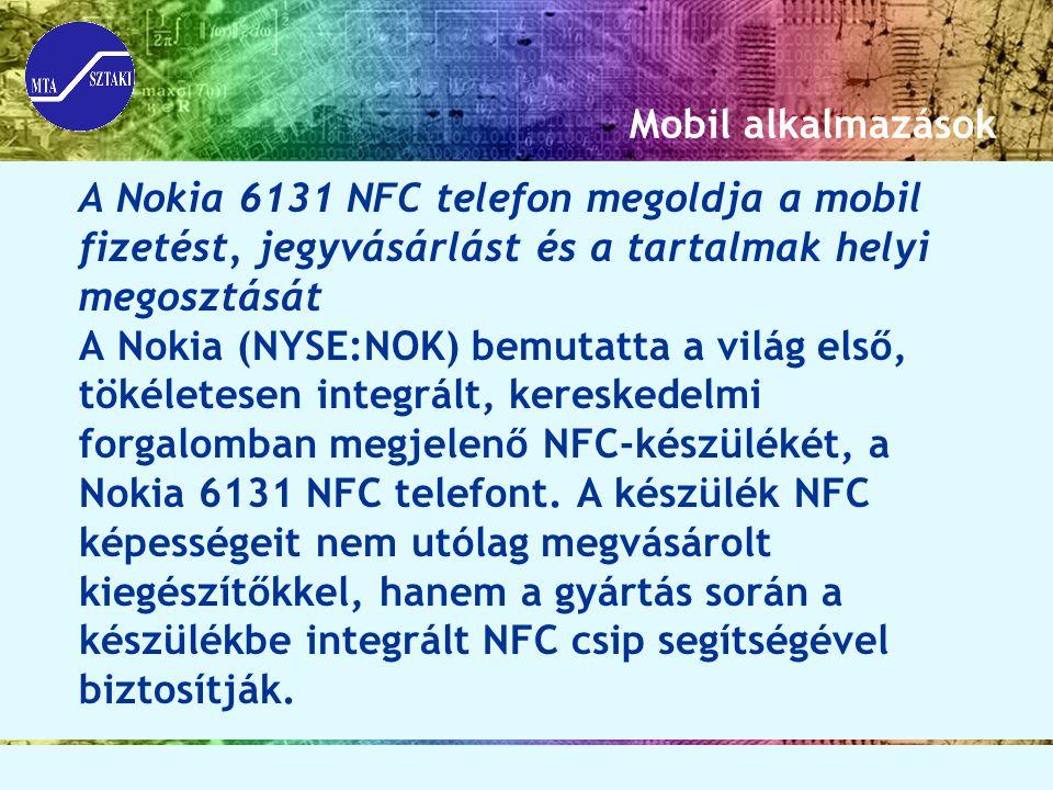 Mobil alkalmazások A Nokia 6131 NFC telefon megoldja a mobil fizetést, jegyvásárlást és a tartalmak helyi megosztását A Nokia (NYSE:NOK) bemutatta a v