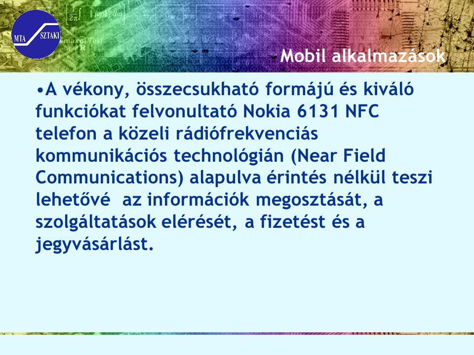 Mobil alkalmazások A vékony, összecsukható formájú és kiváló funkciókat felvonultató Nokia 6131 NFC telefon a közeli rádiófrekvenciás kommunikációs te