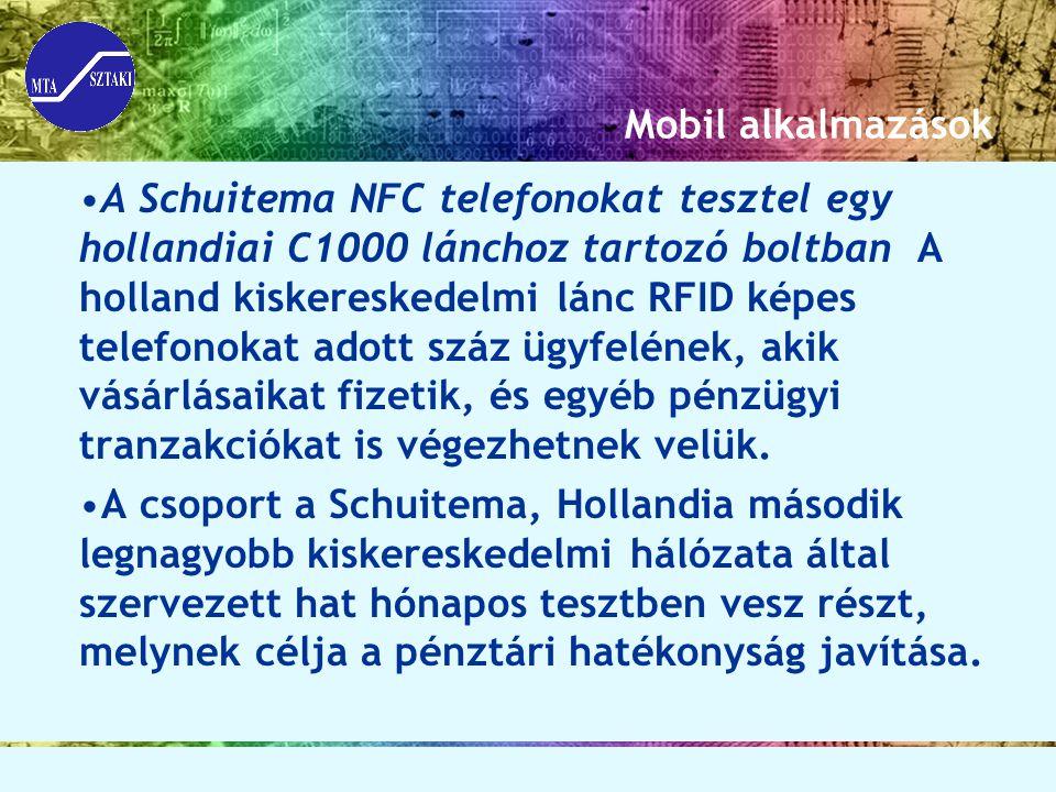 Mobil alkalmazások A Schuitema NFC telefonokat tesztel egy hollandiai C1000 lánchoz tartozó boltban A holland kiskereskedelmi lánc RFID képes telefono