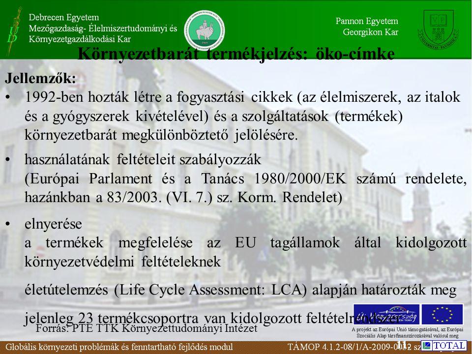 Környezetbarát termékjelzés: öko-címke Jellemzők: 1992-ben hozták létre a fogyasztási cikkek (az élelmiszerek, az italok és a gyógyszerek kivételével) és a szolgáltatások (termékek) környezetbarát megkülönböztető jelölésére.